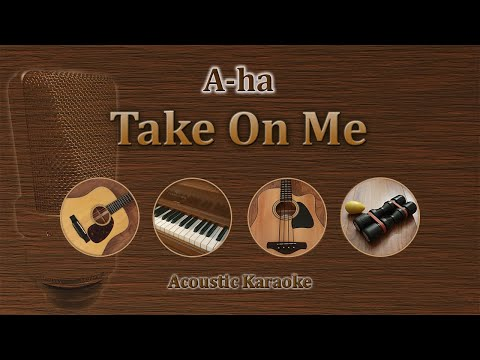 Take On Me - A ha (Acoustic Karaoke)