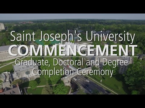 Saint Joseph's University 2016 Commencement - Graduate, Doctoral and Degree Completion Ceremony