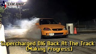 Supercharged D16 Back At The Drag Strip Making Progress