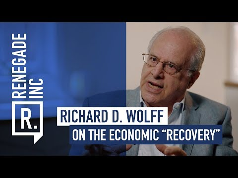 """RICHARD D. WOLFF on The Economic """"Recovery"""""""