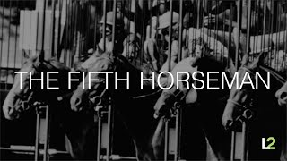 Who is the Fifth Horseman?