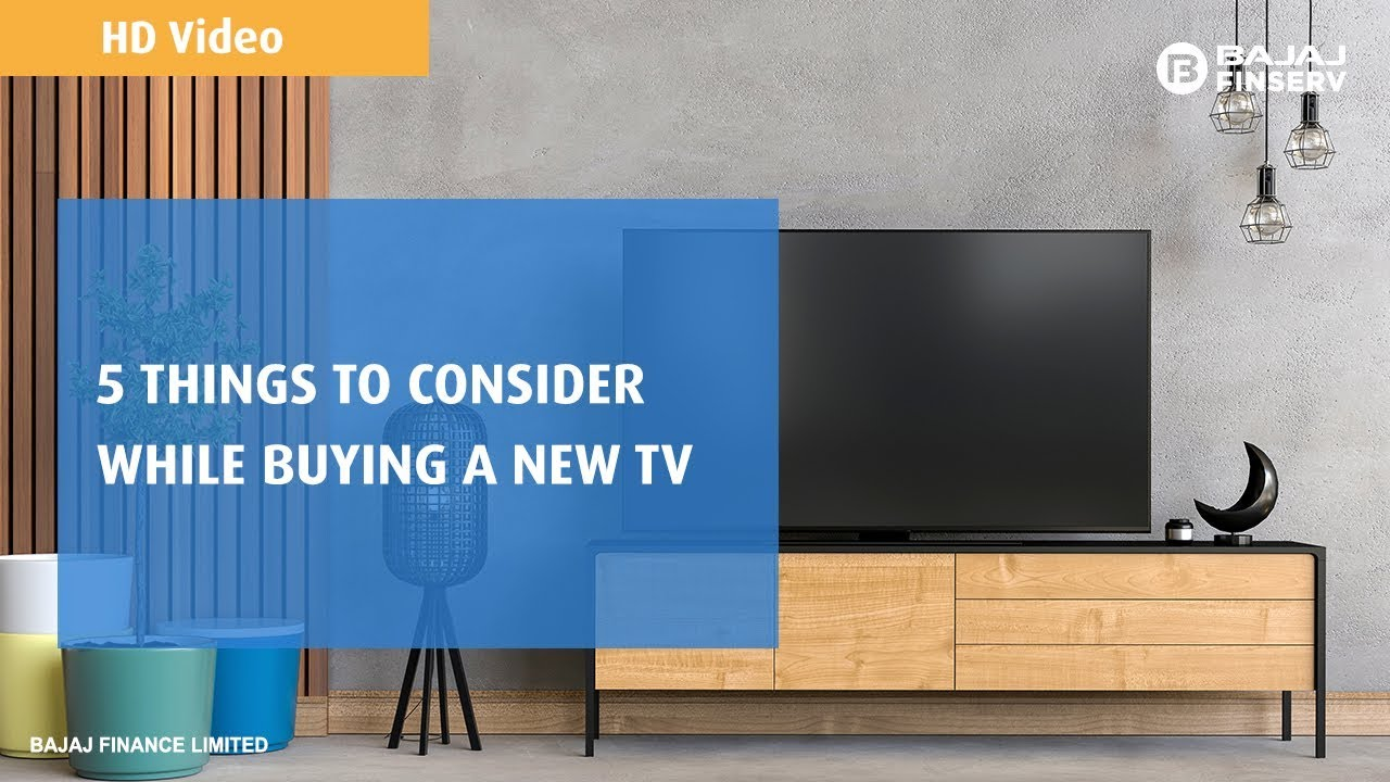 Buy A Tv Buying Guide How To Buy The Best Tv Bajaj Finserv Emi Network