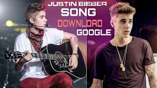 How to download Justin Bieber songs    how to download justin bieber sorry song
