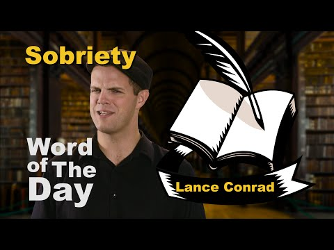 Sobriety - Word of the Day with Lance Conrad