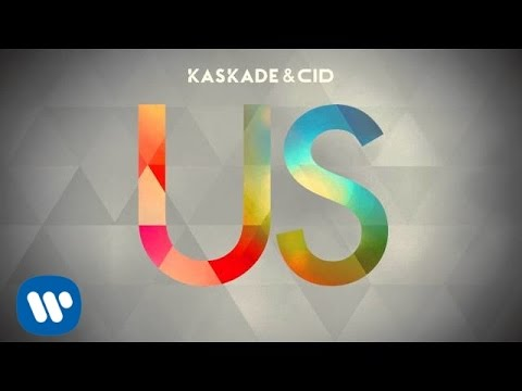 Kaskade & CID - Us (Extended) (Official Audio)