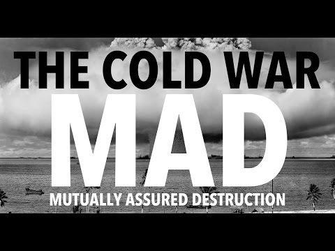 THE COLD WAR - W.M.D | M.A.D | DETERRENCE