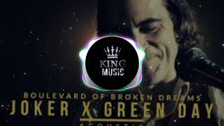 JOKER X GREEN DAY BOULEVARD OF BROKEN DREAMS (KING MUSIC)