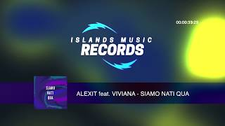 ALEXIT feat. VIVIANA - SIAMO NATI QUA (Official Lyrics Video)