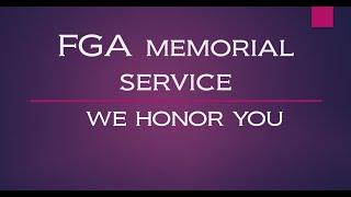 FGA MEMORIAL SERVICE - WE  HONOR YOU