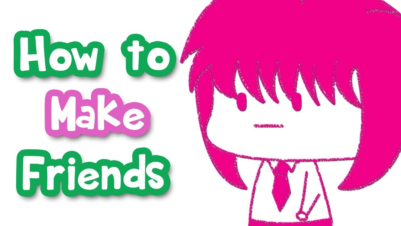 How do you make friends with new people?
