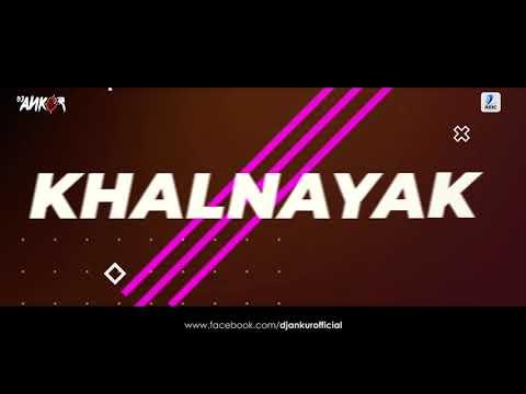 Dj Ankur - Khalnayak (Remix) | Sanjay Dutt | Kavita Krishnamurthy | Vinod Rathod