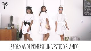 8 FORMAS DE PONERSE UN VESTIDO BLANCO   ALEXANDRA PEREIRA