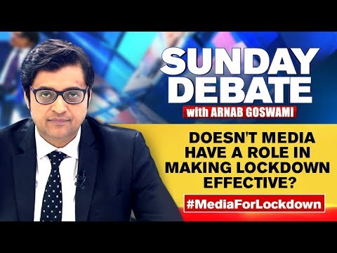 Doesn't Media Have A Role In Making Lockdown Effective? | Exclusive Sunday Debate With Arnab Goswami
