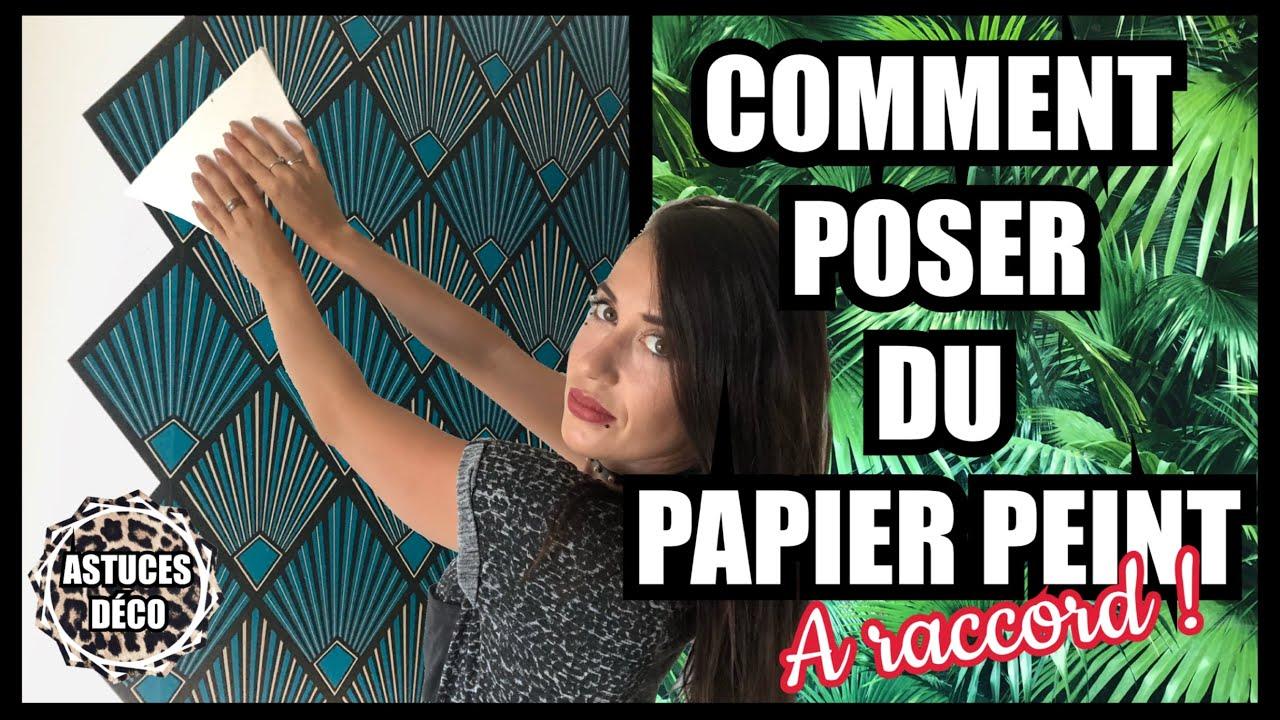 COMMENT POSER DU PAPIER PEINT  À RACCORD  - YouTube
