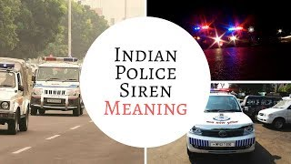 Every Indian must WATCH!! Indian Police Sirens and their Meanings.