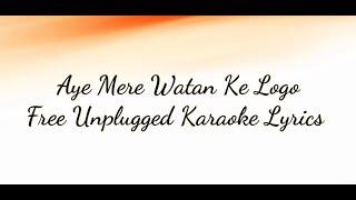 Aye Mere Watan Ke Logo | Patriotic Song | Free Unplugged Karaoke Lyrics | Nelson Mudliar