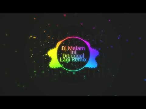 DJ Malam Ini DiTinggal Lagi Remix