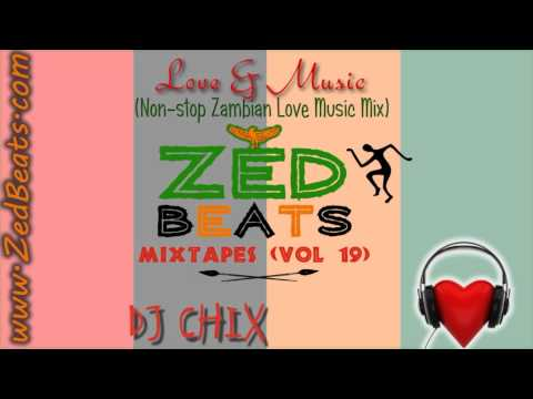 ZedBeats Mixtapes (Vol. 19) - Love & Music (Non-Stop Zambian Love Songs Mix)
