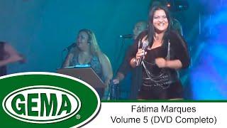 Baixar Fátima Marques - Volume 5 (DVD Completo)