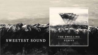 The Dwelling - Sweetest Sound