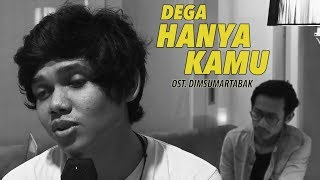 Download Lagu DEGA | Hanya Kamu (Cover) OST. Dimsumartabak Mp3
