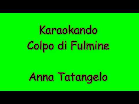 Karaoke Italiano - Colpo di Fulmine - Anna Tatangelo ( Testo )