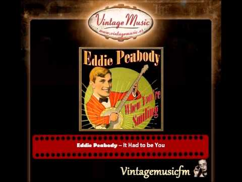 Eddie Peabody – It Had to be You