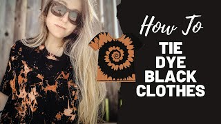How To Tie Dye Black Clothes with Bleach!