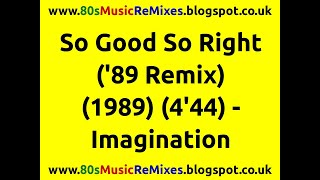 So Good So Right ('89 Remix) - Imagination | 80s Dance Music | 80s Club Mixes | 80s Club Music