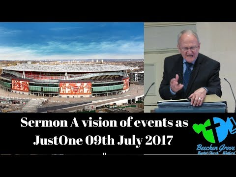 Sermon  A vision of events as JustOne - 09th July 2017 - Rev Tom Kirk Beechen Grove Baptist Church