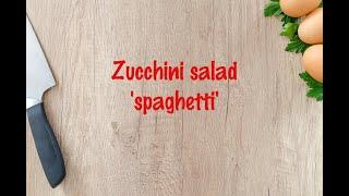 How to cook - Zucchini salad `spaghetti`