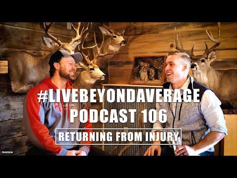 #LiveBeyondAverage Podcast 106 || Returning From Injury W/Zach Ely