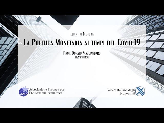 Prof. Donato Masciandaro (SIE – UniBocconi): La politica monetaria ai tempi del Covid-19