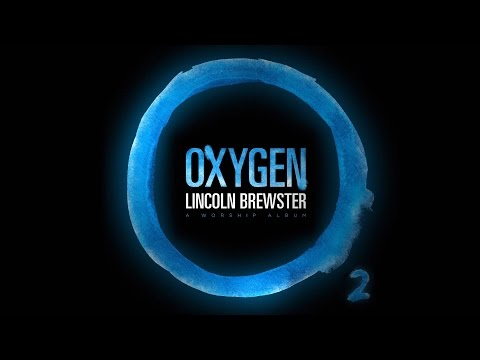 """""""Oxygen"""" from Lincoln Brewster (OFFICIAL LYRIC VIDEO)"""