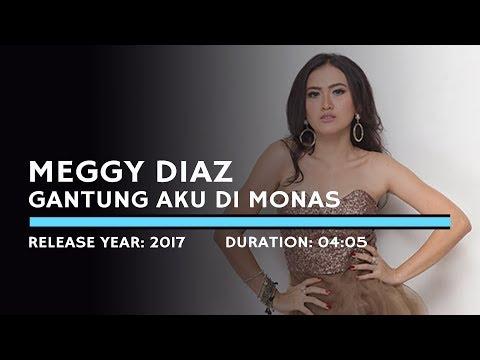 Meggy Diaz - Gantung Aku Di Monas (Lyric)