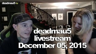 Deadmau5 livestream - December 05, 2015 [12/05/2015]