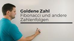 Goldene Zahl, Fibonacci und andere Zahlenfolgen, Herleitung, goldener Beweis