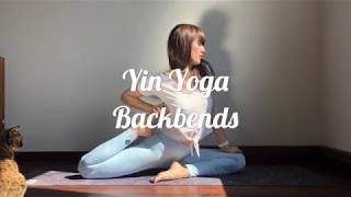 Yin Yoga: Backbends - Sequence with Backbends and Yogaposes to Help Deepen Backbends