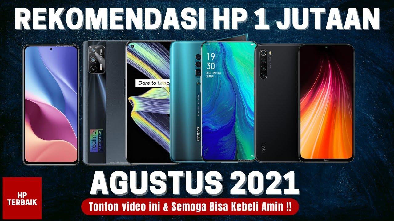 5 REKOMENDASI HP 1 JUTAAN TERBAIK AGUSTUS 2021