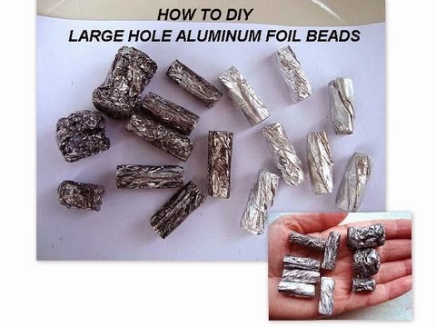 LARGE HOLE SILVER BEADS, how to diy, aluminum foil beads, scarf slides,