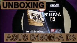 unboxing motherboard asus b150m a d3 1151 skylake