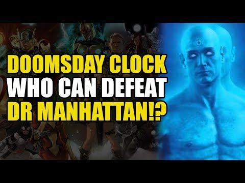 Doomsday Clock: Who Can beat Dr Manhattan?