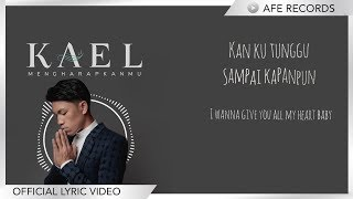 Gambar cover KAEL - Mengharapkanmu (Official Lyric Video)