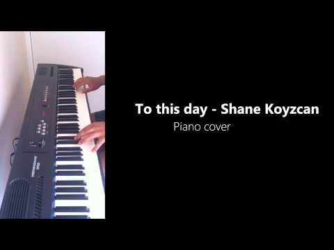 (PIANO) To this day - Shane - Koyzcan