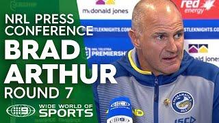 NRL Press Conference: Brad Arthur - Round 7 | NRL on Nine