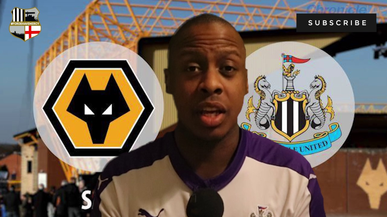 Wolves Vs Newcastle: Wolves Vs Newcastle United Preview #FordeHaveMercy