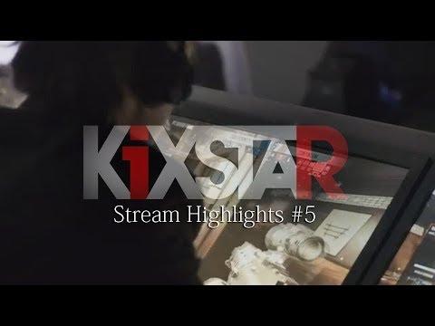KiXSTAr - Stream Highlights #5