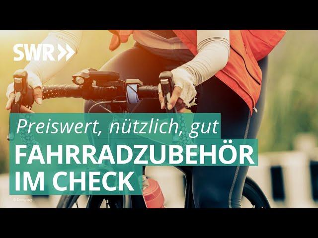 Fahrradzubehör im Check | Preiswert, nützlich, gut? SWR