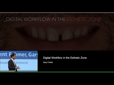 Dr. Gary Finelle: Digital Workflow in the Esthetic Zone