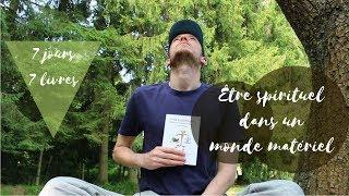 Vivre sa spiritualité dans un monde matériel - David Mogiel (Défi Autodisciple 7 Jours 7 Livres)